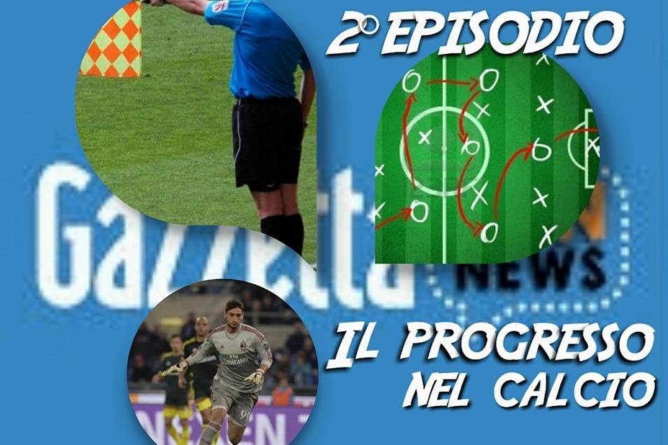 2° episodio: il progresso nel calcio